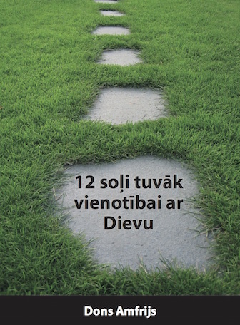 12 Steps to a Closer Walk with God (Latvian)