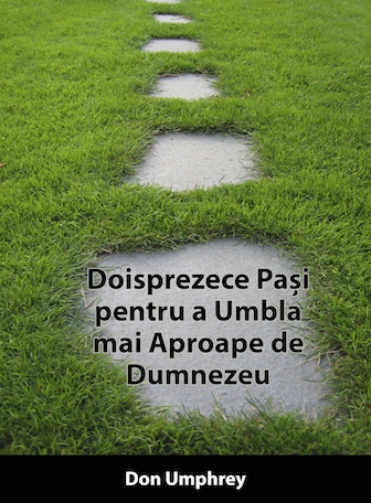12 Steps to a Closer Walk With God (Romanian)