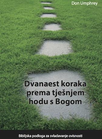 12 Steps to a Closer Walk With God (Croatian)
